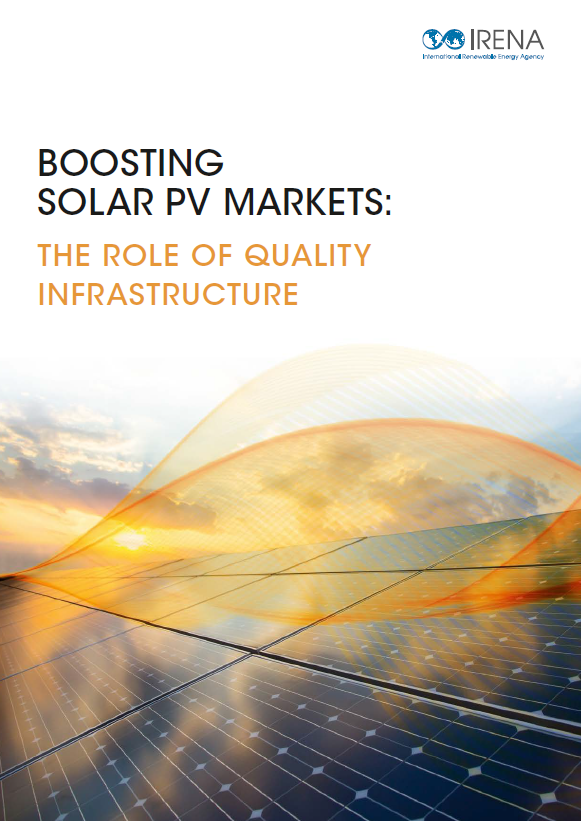 New report by IRENA: Boosting the Solar PV Market: the role of Quality Infrastructure
